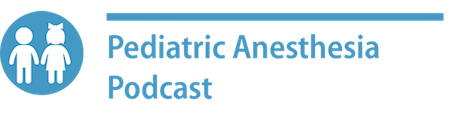 Pediatric Anesthesia Podcast